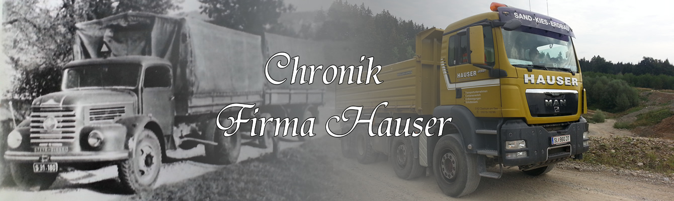chronik Firma Hauser LKW damals-heute